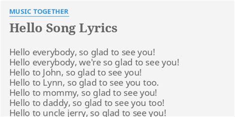 """""""HELLO SONG"""" LYRICS by MUSIC TOGETHER: Hello everybody, so"""