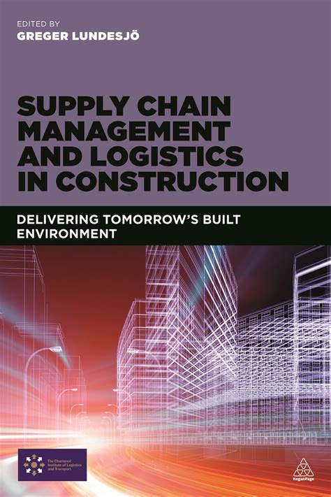 Supply Chain Management and Logistics in Construction